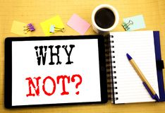 Perché non domanda Concetto di affari per la motivazione di direzione scritta sul computer portatile della compressa, fondo di le Fotografie Stock Libere da Diritti