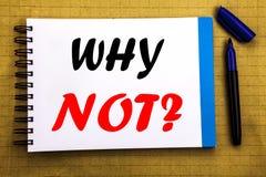 Perché non domanda Concetto di affari per la motivazione di direzione scritta sul fondo della carta per appunti del blocco note c Fotografia Stock