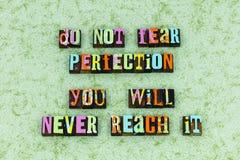 Perfect achieve achievement goal success. Typography letterpress message fear perfection value successful wisdom knowledge hard work good great job goals stock photos