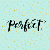 Perfect. Brush lettering vector illustration. Stock Photos