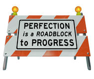Perfection is Roadblock to Progress Barrier Barricade Sign. Perfection is a Roadblock to Progress words on a road construction barrier or barricade to illustrate Stock Image