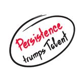 Persistence trumps talent quote lettering. Calligraphy inspiration graphic design typography element for print. Print for poster, t-shirt, bags, postcard Royalty Free Stock Photo