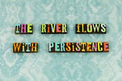 Persistent positive patience virtue compassion letterpress. Typography river flows persistence patience grace truth honesty integrity wisdom wise reliable royalty free stock photos