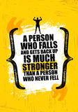 A Person Who Falls And Gets Back Up Is Much Stronger Than A Person Who Never Fell. Inspiring Creative Motivation Quote Stock Image