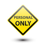 Personal only on yellow sign Stock Photos