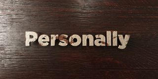 Personally - grungy wooden headline on Maple  - 3D rendered royalty free stock image Royalty Free Stock Photo