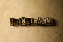 PHENTERMINE -脏的葡萄酒在金属背景的被排版的词特写镜头  库存例证