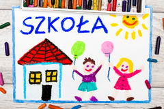 Photo of  colorful drawing: Polish word SCHOOL,. School building and happy children. First day at school Stock Image