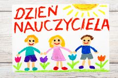 Drawing: Polish words TEACHERS DAY and happy children. Stock Photos