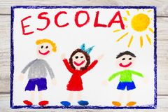 Drawing: Portuguese Word SCHOOL and happy children. First day at school. Photo of colorful drawing: Portuguese Word SCHOOL and happy children. First day at Stock Images