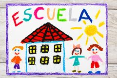 Drawing: Spanish word SCHOOL, school building and happy children. First day at school. Royalty Free Stock Photography