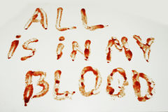 Phrase All is in my blood Stock Photos