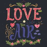 Phrase and elements about love. Love is in the air. Inspirational lettering quote. Hand drawn vintage design. Font with ornamental elements, and decor. Colorful Royalty Free Stock Photos