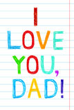 Phrase I LOVE YOU, DAD child writing style on lined background. Royalty Free Stock Photography