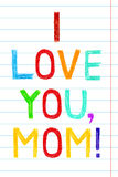 Phrase I LOVE YOU, MOM, child writing style. Royalty Free Stock Images