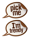 Pick me I`m trendy stickers. Pick me I`m trendy stickers in form of speech bubbles Stock Photos