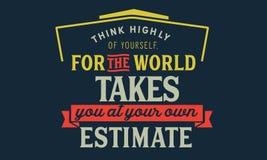 Piense altamente en yoursself, porque el mundo le toma en su propia estimación ilustración del vector