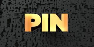 Pin - текст золота на черной предпосылке - 3D представил изображение неизрасходованного запаса королевской власти Стоковая Фотография RF