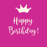 Pink Happy Birthday greeting card with a crown. Cute Happy Birthday greeting card with a text and a crown on a pink background Stock Photos