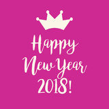 Pink Happy New Year 2018 greeting card with a crown. Cute simple pink Happy New Year 2018 greeting card with a crown Royalty Free Stock Image