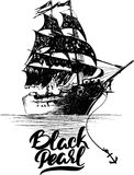 Pirate ship - hand drawn vector illustration, Black pearl lettering.  stock illustration