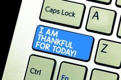 Pisać nutowemu seansowi Jestem Dziękczynni Dla Dzisiaj Biznesowy fotografii pokazywać Wdzięczny o utrzymaniu jeden więcej dzień f obrazy royalty free