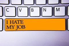 Pisać nutowemu seansowi Nienawidzę Mój pracę Biznesowa fotografia pokazuje Nienawidzący twój pozycję Nie lubić twój firmy Złej ka zdjęcia stock
