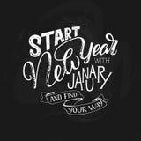 Piszący list wycena - Zaczyna nowy rok z Styczniem i znajduje twój sposób Literowanie skład dla kalendarzy, plakaty, karty, sztan Fotografia Stock