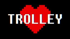 Pixel heart TROLLEY word text glitch interference screen seamless loop animation background new dynamic retro vintage. Pixel heart word text glitch interference stock footage