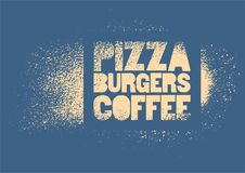Pizza, Burgers, Coffee. Typographic stencil street art style grunge poster for cafe, bistro, pizzeria. Retro vector illustration. Pizza, Burgers, Coffee Stock Images