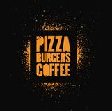 Pizza, Burgers, Coffee. Typographic stencil street art style grunge poster for cafe, bistro, pizzeria. Retro vector illustration. Pizza, Burgers, Coffee Royalty Free Stock Photography