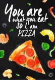 Pizza chalk You are what you eat so l am pizza. Pizza chalk poster hand drawn with stains and smudges You are what you eat so l am pizza Royalty Free Stock Photo