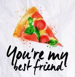 Pizza watercolor You're my best friend. Pizza watercolor poster hand drawn with stains and smudges You're my best friend Royalty Free Stock Photography