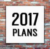 2017 Pläne auf weißem Plakat auf Backsteinmauerhintergrund Stockfotos