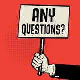 Plakat in der Hand, Geschäftskonzept mit Text irgendwelche Fragen? lizenzfreie abbildung