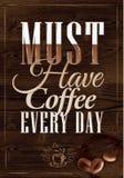 Plakat trinken Kaffee jeden Tag. Dunkelbraunes hölzernes colo Lizenzfreies Stockfoto