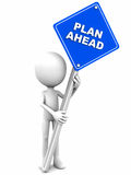 Plan ahead. Text on a blue signboard held up by a 3d man on white background, concept of planning in advance before acting or dealing with situation royalty free illustration