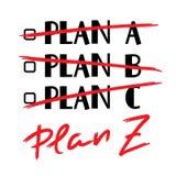 Plan A, B, C, Plan Z - grappig met de hand geschreven citaat Druk voor inspirerende en motievenaffiche stock illustratie