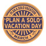 Plan a Solo Vacation Day rubber stamp. Plan a Solo Vacation Day, March 01, rubber stamp, vector Illustration Royalty Free Stock Photography