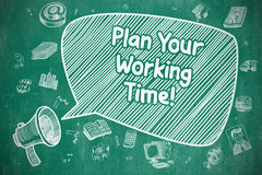 Plan Your Working Time - Business Concept. Royalty Free Stock Image