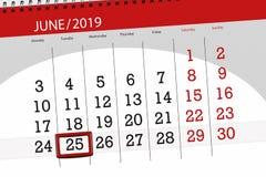 Planificador para mes junio de 2019, d?a del plazo, 25, martes del calendario imágenes de archivo libres de regalías