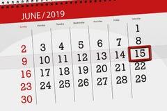 Planificateur de calendrier pour mois en juin 2019, jour de date-butoir, 15, samedi photographie stock libre de droits