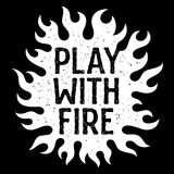 Play with fire 004. Vector illustration with fire flames. Play with fire typography. T-shirt print graphics. Grunge textures are on separate layers Royalty Free Stock Image