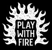 Play with fire 003. Vector illustration with fire flames. Play with fire typography. T-shirt print graphics. Grunge textures are on separate layers Stock Photography