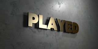Played - Gold sign mounted on glossy marble wall  - 3D rendered royalty free stock illustration. This image can be used for an online website banner ad or a Royalty Free Stock Images
