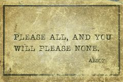 Please none Aesop. Please all, and you will please none - famous ancient Greek story teller Aesop quote printed on grunge vintage cardboard royalty free stock images