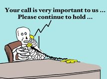 Please continue to hold..... Business cartoon of person on hold so long they have died, 'Your call is very important to us... Please continue to hold Royalty Free Stock Photography
