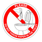 Please do not throw paper towels in the toilet. Sign. Sign prohibiting the throwing of paper and foreign objects in the toilet stock illustration