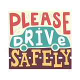 Please drive safely - unique handdrawn lettering. Royalty Free Stock Photos