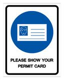 Please Show Your Permit Card Symbol Sign, Vector Illustration, Isolated On White Background Label. EPS10 royalty free illustration